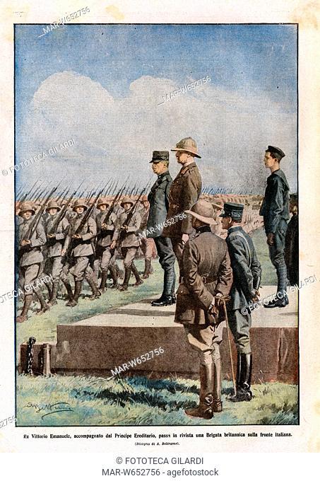 I G.M. -Re Vittorio Emanuele (1869-1947), accompagnato dal Principe Ereditario (1904-1983), passa in rivista una Brigata britannica sulla fronte italiana-