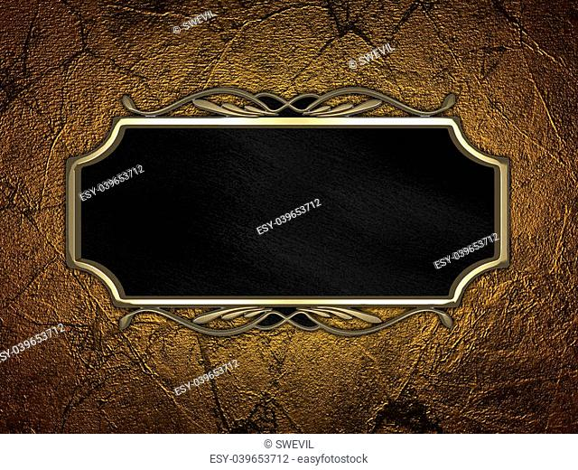 The template for the inscription. Gold Background with black sign with gold trim