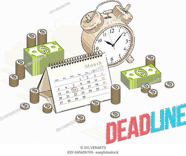 Deadline concept, table Alarm Clock and Calendar with cash money stacks and coin piles isolated on white background. Isometric vector business and finance...