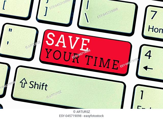 Conceptual hand writing showing Save Your Time. Business photo text Finding ways to finished the job quick Automation End faster