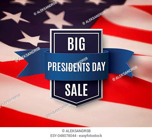 Presidents Day sale background template. Badge with blue ribbon on top of American flag. Vector illustration