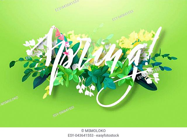 Bright spring design with a botanical bouquet of flowers, leaves and plant branches on a green background. Lettering with the effect of 3d