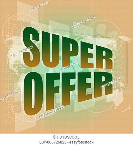 Marketing concept: words super offer on digital screen