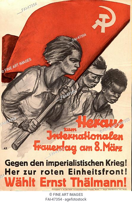 Out to International Women's Day. Vote Ernst Thälmann! by Anonymous /Colour lithograph/Social and political posters/1932/Germany/Private...