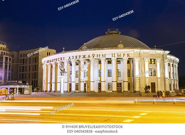 Minsk, Belarus: Building Of The Belarusian State Circus On Independence Avenue In Minsk, Belarus. Night Illumination. Famous Landmark