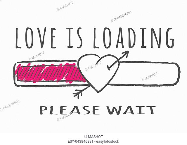 Progress bar with inscription - Love is loading and heart shape with arrow in sketchy style. Vector illustration for t-shirt design, poster or valentines card