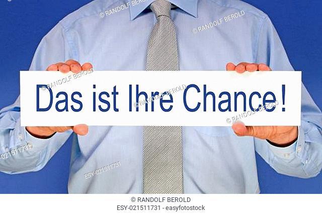 Das ist Ihre Chance !