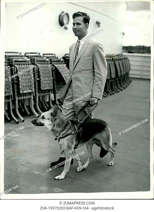 Feb. 02, 1957 - Blind America Student Parted From His Guide Dog Owing to British Quarantine Regulators. Among the arrivals at the Southampton yesterday on the S