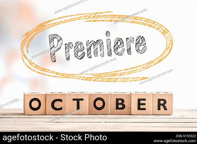 October premiere sign made of wood on a stage