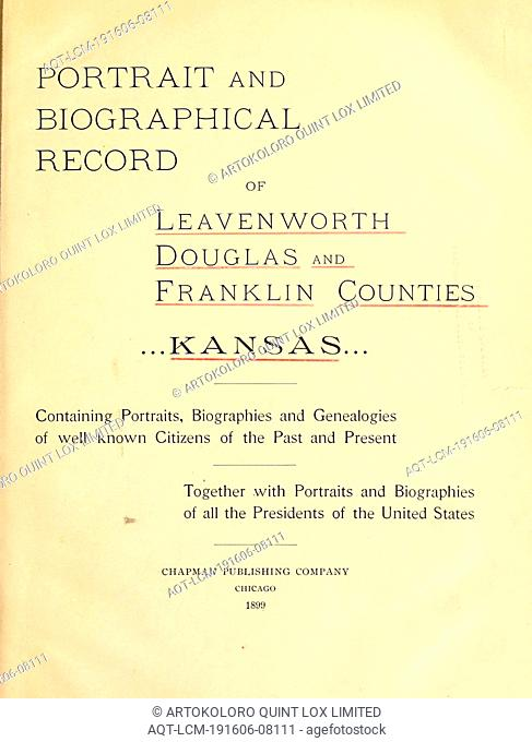 Portrait and biographical record of Leavenworth, Douglas and Franklin counties, Kansas. Containing portraits, biographies and genealogies of well known citizens...