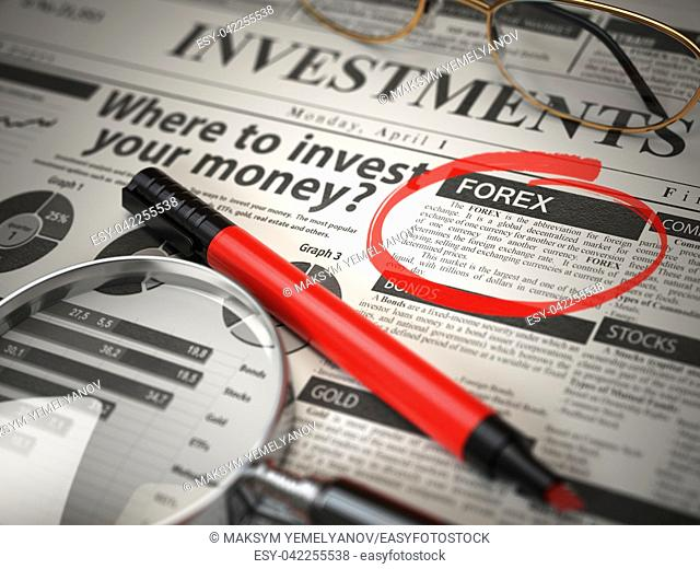 FOREX is the best option to invest. Where to Invest concept, Investmets newspaper with loupe and marker. 3d illustration