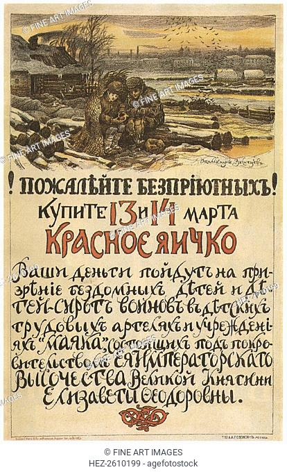 Compassion for the homeless! Buy the Red egg on March 13-14, 1915, 1915. Artist: Vasnetsov, Appolinari Mikhaylovich (1856-1933)