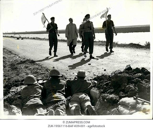 Nov. 16, 1956 - 16-11-56 Journalist Killed in Egypt. White Flags in ?¢'Ǩ?ìNo Man?¢'Ǩ'Ñ¢s Land?¢'Ǩ¬ù. An officer and two soldiers - carrying white flags