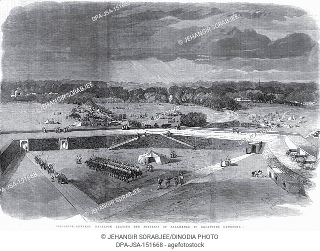 Military and mutiny ; brigadier ; general havelock leaving the fortress of Allahabad to recapture cawnpore ; Uttar Pradesh ; India