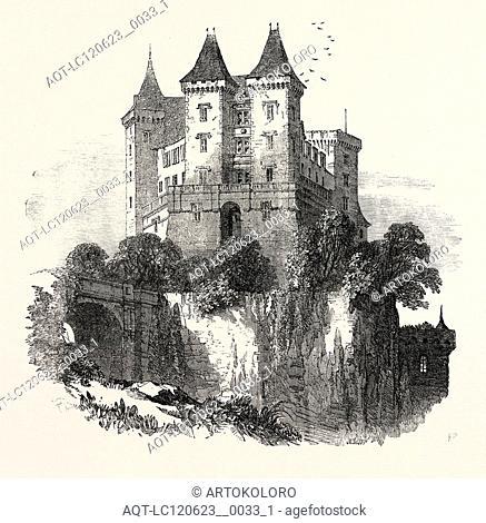 THE CHATEAU, AT PAU, FRANCE, 1854