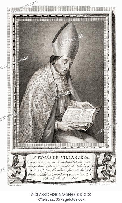 St. Thomas of Villanova, 1488 - 1555. Spanish friar of the Order of Saint Augustine, preacher, ascetic and religious writer