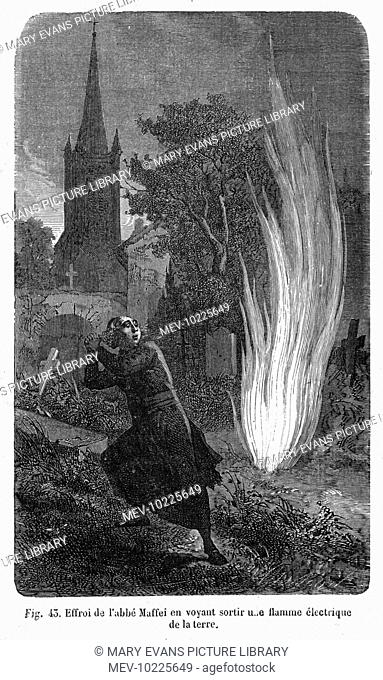 The abbe Maffei is surprised when electric flames erupt from the Earth