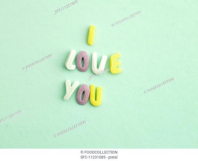 Alphabet sweets spelling out I LOVE YOU