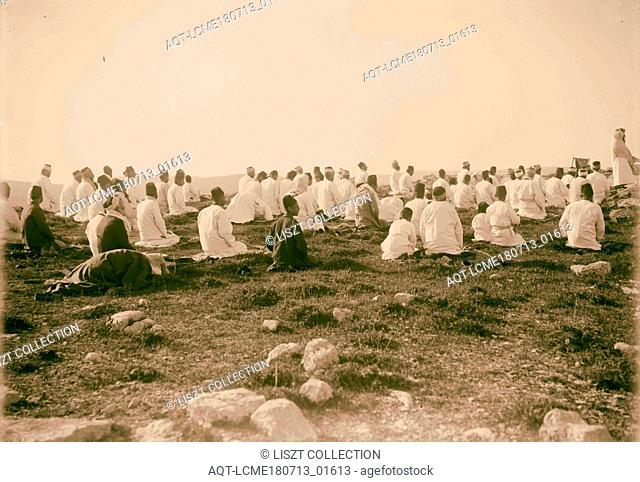 The Samaritan Passover on Mt. Gerizim Prayer on the summit of Mt. Gerizim 1900, West Bank