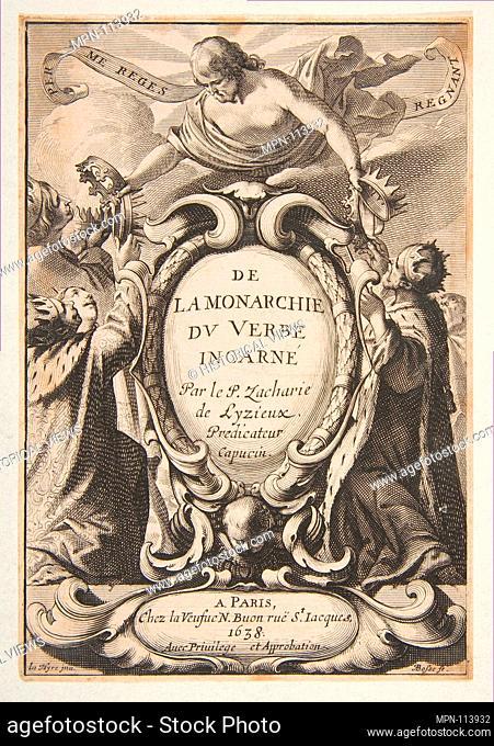 Title-page: De la Monarchie du Verbe incarné. Artist: Abraham Bosse (French, Tours 1602/1604-1676 Paris); Artist: After Laurent de La Hyre (French