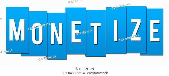 Monetize text alphabets written over blue background