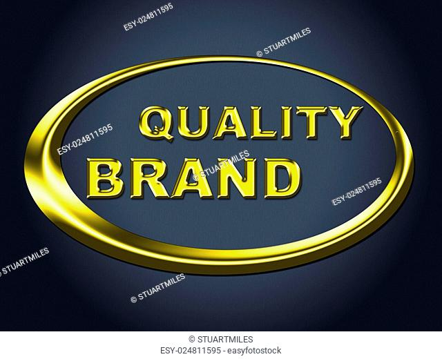 Quality Brand Sign Meaning Company Identity And Perfection
