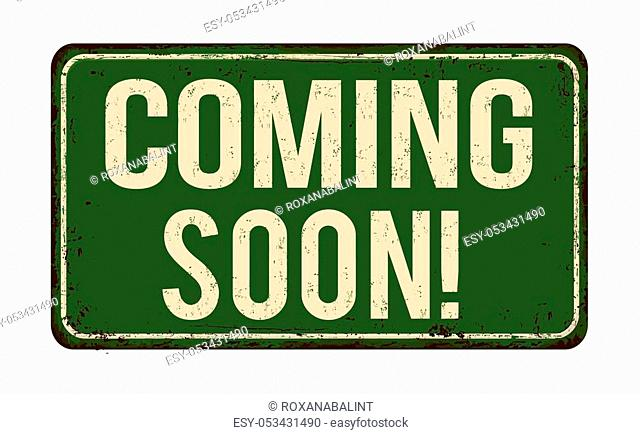 Coming soon vintage rusty metal sign on a white background, vector illustration