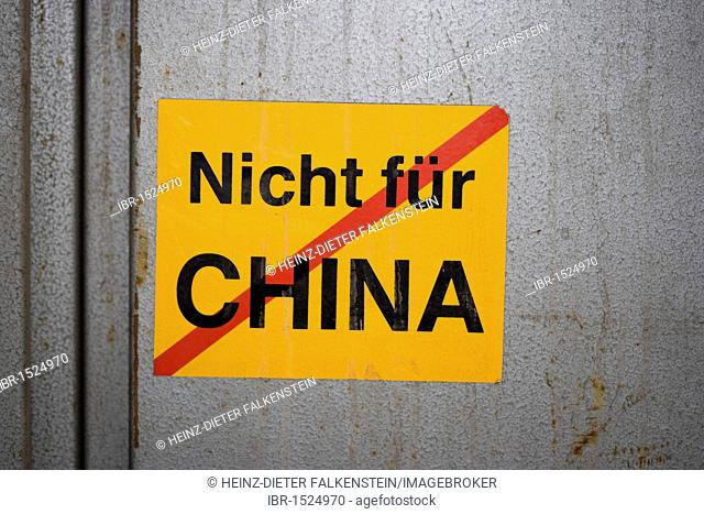 Sticker reading NICHT FUER CHINA, meaning NOT MEANT FOR CHINA, Henrichshuette steelworks, which were sold to China, Hattingen, North Rhine-Westphalia, Germany
