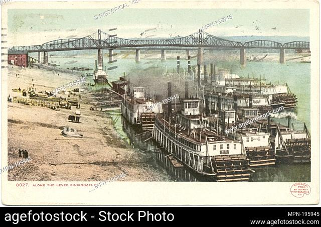 Along the Levee, Cincinnati, Ohio. Detroit Publishing Company postcards 8000 Series. Date Issued: 1898 - 1931 Place: Detroit Publisher: Detroit Publishing...