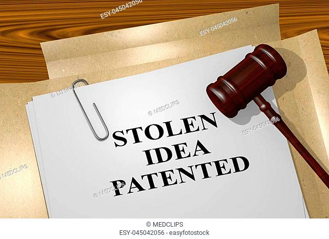 3D illustration of 'STOLEN IDEA PATENTED' title on legal document