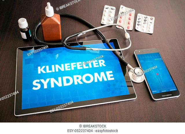 Klinefelter syndrome (endocrine disease) diagnosis medical concept on tablet screen with stethoscope