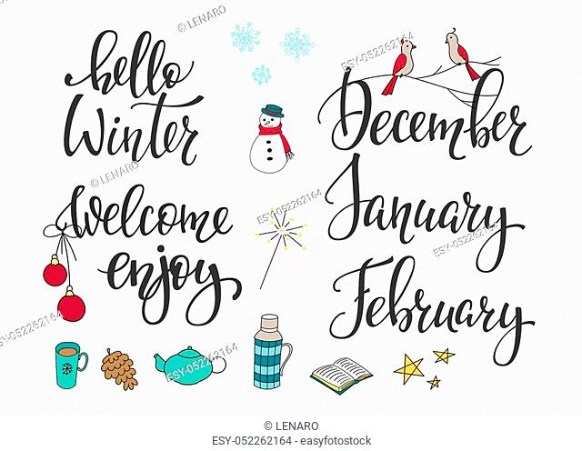 Season life style inspiration quotes lettering. Motivational typography. Calligraphy graphic design element. Hello Winter December January February vector sign...
