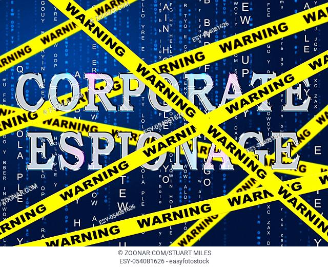 Corporate Espionage Covert Cyber Hacking 2d Illustration Shows Commercial Business Fraud Or Professional Thief Threat