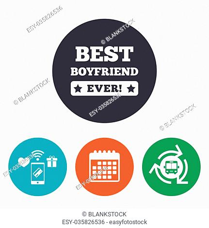 Best boyfriend ever sign icon. Award symbol. Exclamation mark. Mobile payments, calendar and wifi icons. Bus shuttle