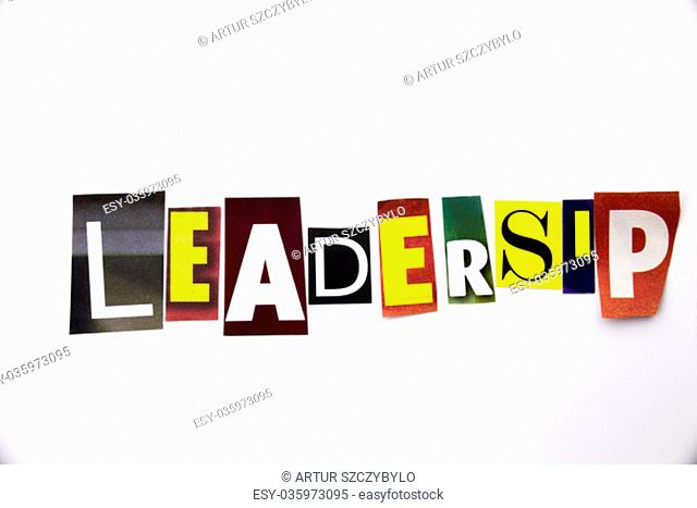 A word writing text showing concept of Leadership made of different magazine newspaper letter for Business case on the white background with copy space
