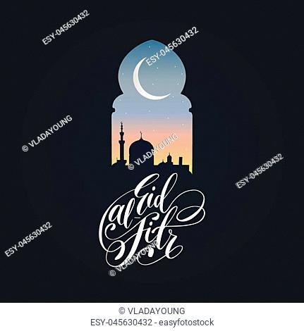 Eid Al-Fitr calligraphy. Translation in English Feast of Breaking the Fast. Vector illustration of Islamic holiday symbols. Drawn night view from arch