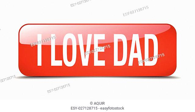 i love dad red square 3d realistic isolated web button