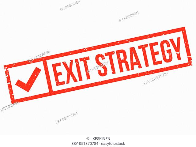 Exit Strategy rubber stamp. Grunge design with dust scratches. Effects can be easily removed for a clean, crisp look. Color is easily changed