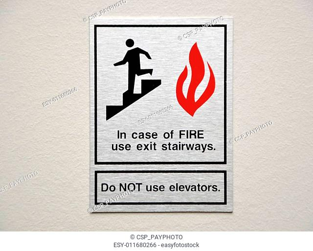 In case of fire please use stairway