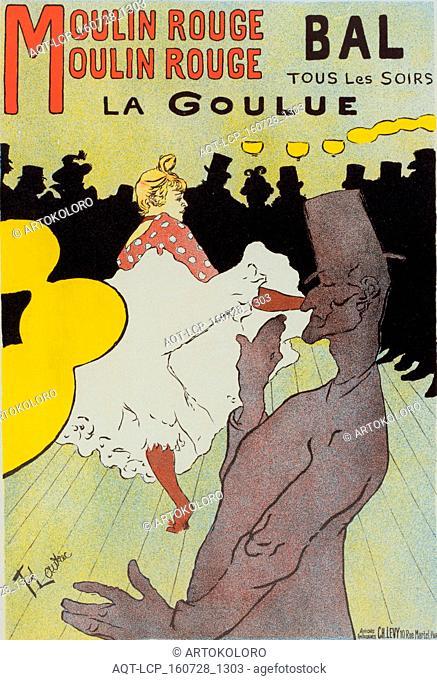 Poster for le Moulin Rouge la Goulue. Toulouse-Lautrec, Henri de (1864-1901), French painter, printmaker, draughtsman and illustrator