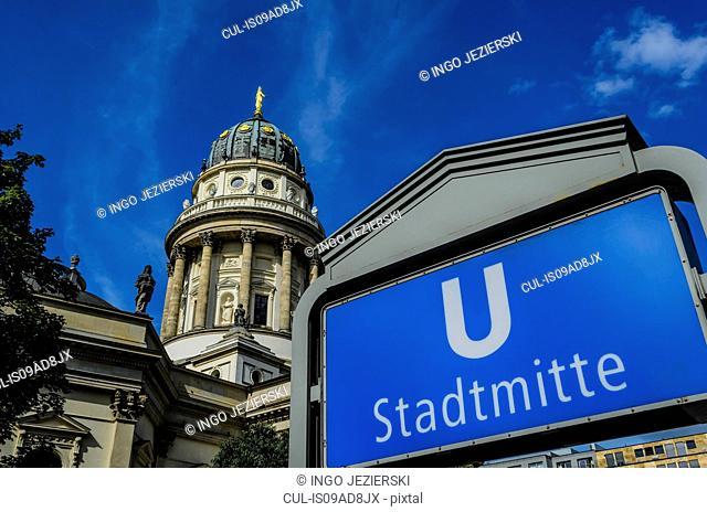 U-Bahn sign near Deutscher Dom (German Cathedral) at Gendarmenmarkt, Berlin, Germany