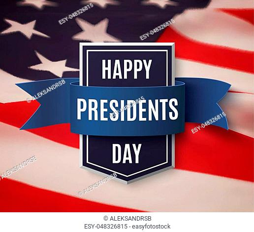 Happy Presidents Day background template. Badge with blue ribbon on top of American flag. Vector illustration