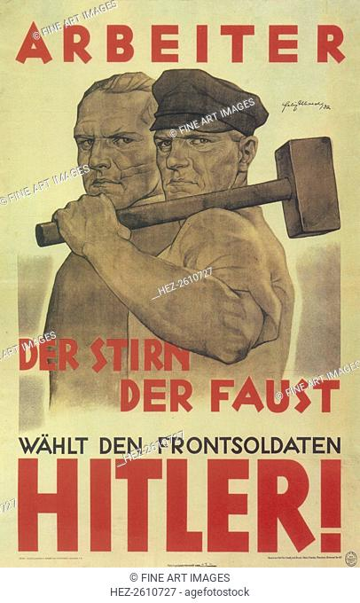 Vote for the front Soldier Hitler!, 1932. Artist: Albrecht, Felix (active 1932-1941)