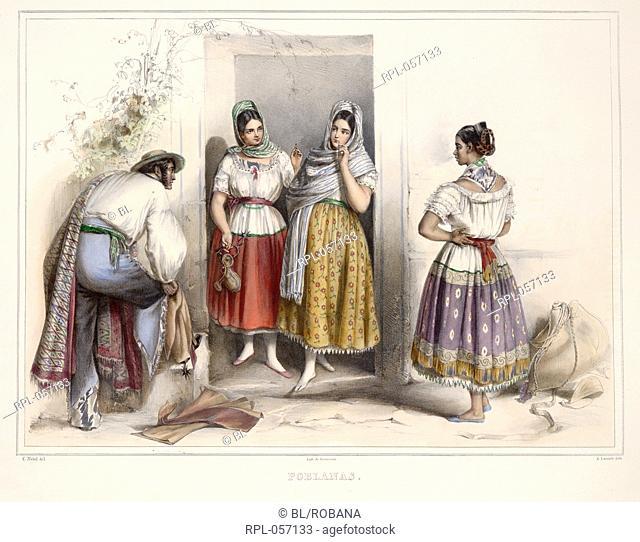 Poblanas Three Mexican women and a man standing outside a doorway. Image taken from Voyage pittoresque et archeologique dans la partie la plus interessante du...