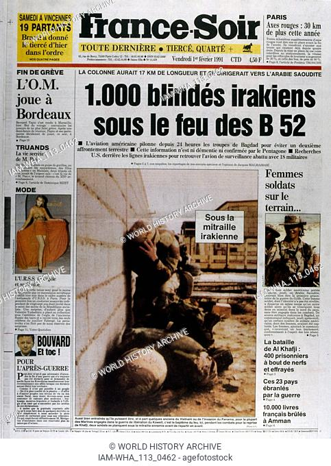 Front Page of the French publication 'France-Soir' reporting the last days of the Gulf War, 1st February 1991. The Gulf War (2 August 1990 - 28 February 1991)