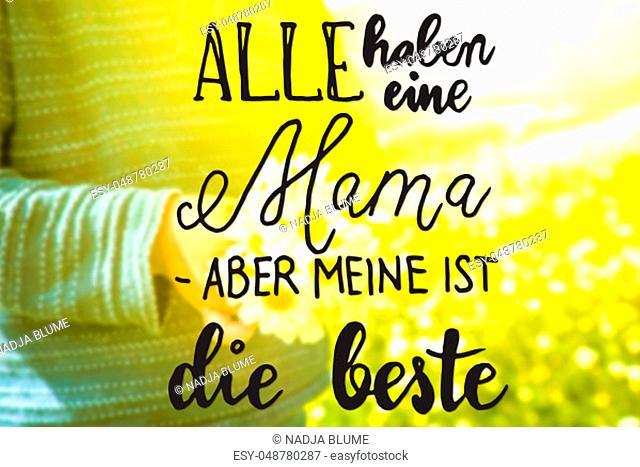 German Calligraphy German Calligraphy Alle Haben eine Mama, Aber Meine Ist Die Beste Means Everyone Has A Mother, But Mine Is The Best