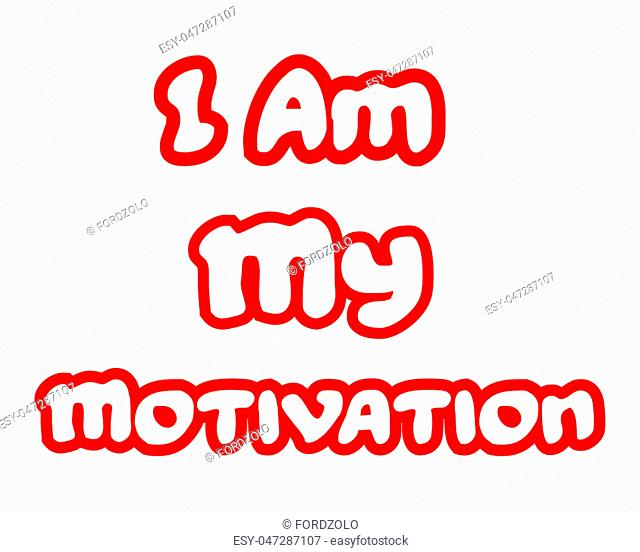 I Am My Motivation.Creative Inspiring Motivation Quote Concept Red Word On White Background