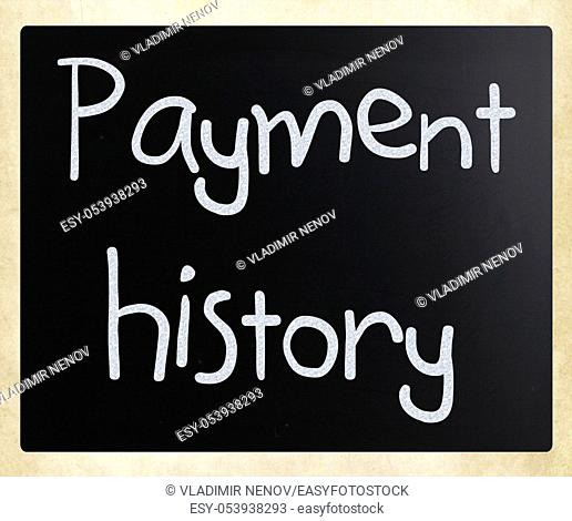 """""""""""""""""""""""Payment history"""""""" handwritten with white chalk on a blackboard"""