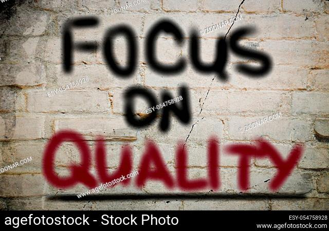 Focus On Quality Concept