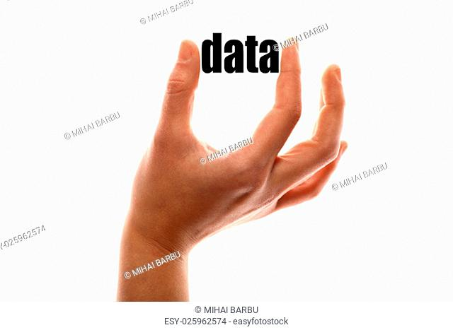 "Color horizontal shot of a of a hand squeezing the word """"data"""""